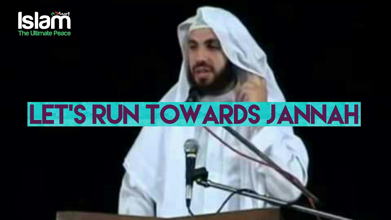 Let's Run Towards Jannah (Paradise) ~ Bilal Assad