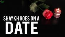 Shaykh Goes On A Date - Amazing Story