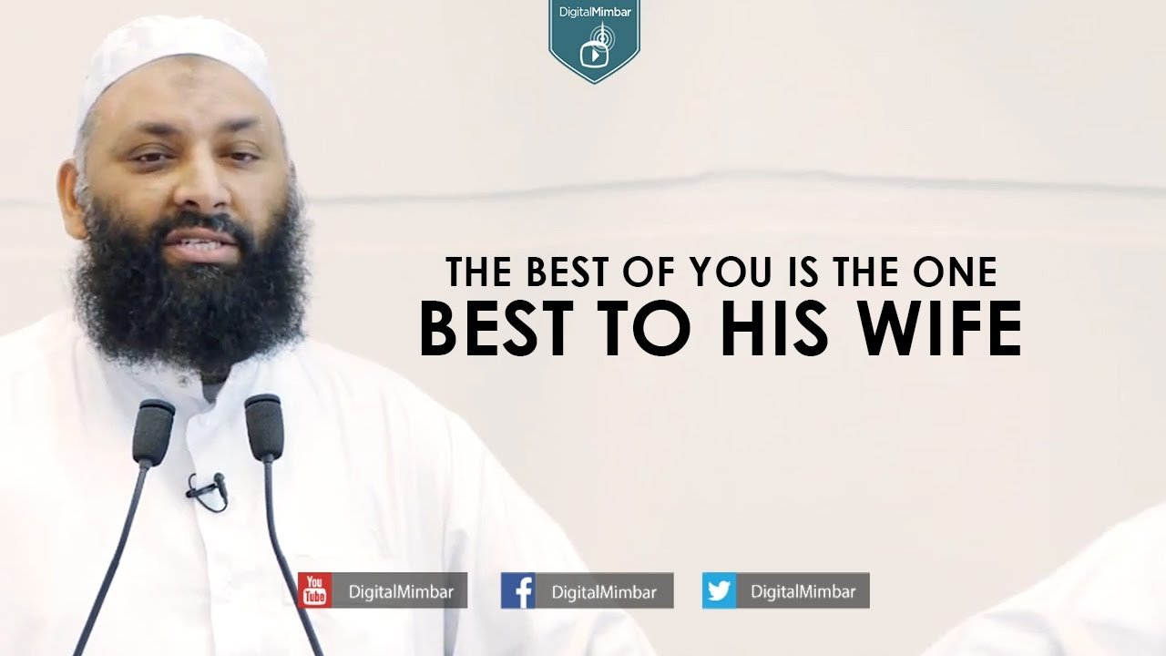 The Best of You is the One Best to his Wife - Shabeer Ahmad