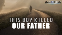 This Boy Killed Our Father | Amazing Story