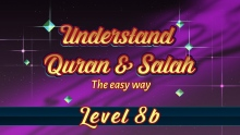 8b | Understand Quran and Salaah Easy Way