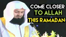 Come Closer to Allah This Ramadan ! Powerful Reminder ~ Mufti Menk