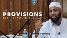 Provisions for the Fasts of Ramadan | Part 1 - Abdullah Al-Ansari