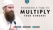Ramadan a time to Multiply your Rewards - AbdurRaheem McCarthy
