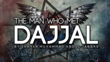 THE MAN WHO MET DAJJAL
