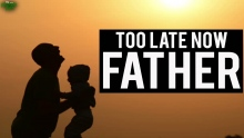 Too Late My Father - Powerful Story