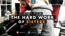 The Hard work of Sisters - Short Film