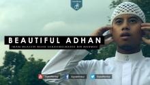 Beautiful Heart Soothing Adhan - Imam Muazzin Muhd Shaahibulmadhi Bin Mahmud