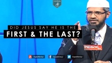 Did Jesus say he is the First & the Last? - Dr Zakir Naik