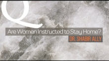 Q&A: Are Women Instructed to Stay Home? | Dr. Shabir Ally