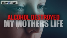 Alcohol Destroyed My Mothers Life - True Story