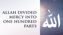 Allah Divided Mercy Into 100 Parts