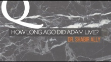 Q&A: How Long Did Adam Live? | Dr. Shabir Ally