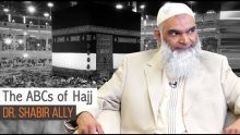 The ABCs of Hajj | Dr. Shabir Ally