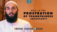 Why is the Prostration Of Thankfulness Important? - Muhammad Hadid