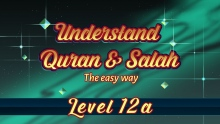 12a | Understand Quran and Salaah Easy Way