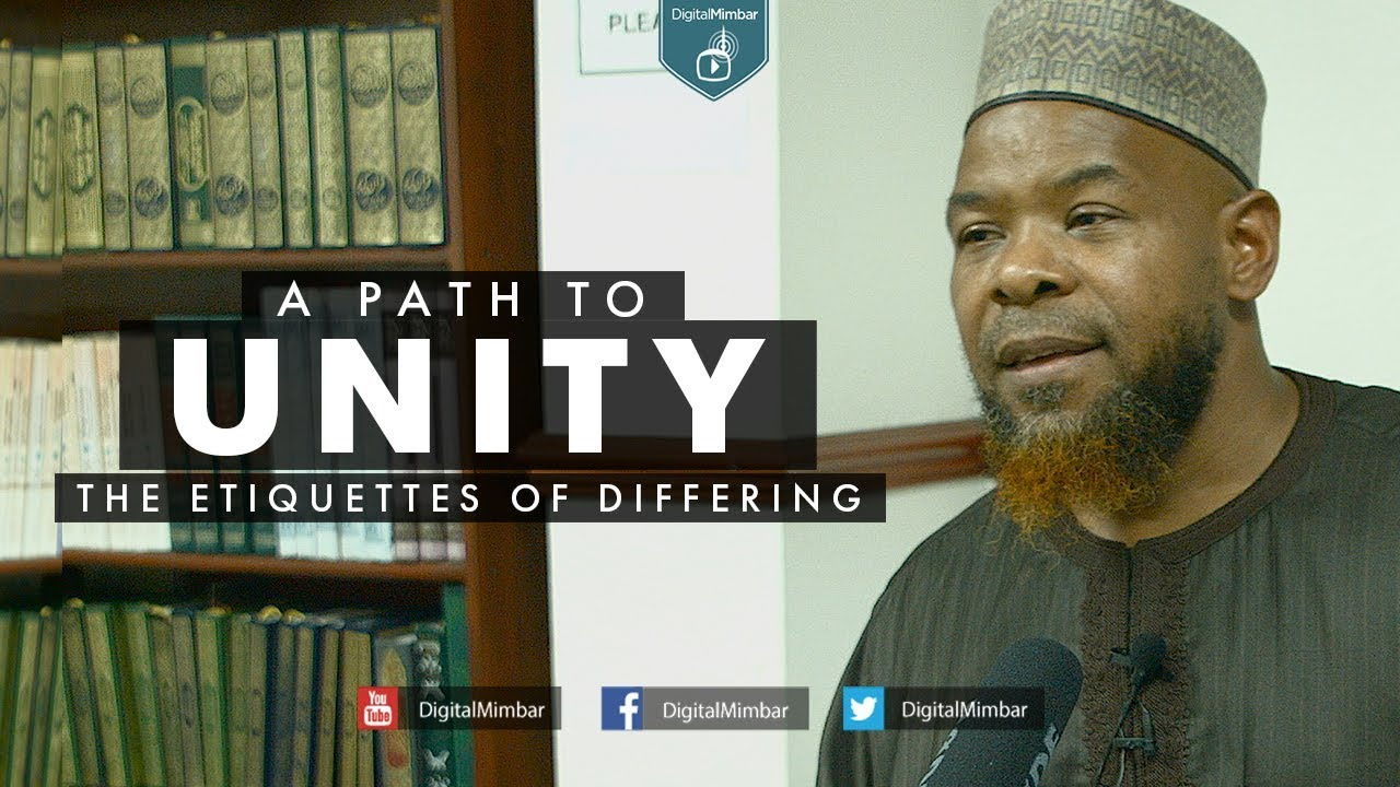 A Path to Unity | The Etiquettes of Differing - Abu Usamah At