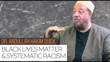 Black Lives Matter & Systematic Racism | Dr. Abdullah Hakim Quick