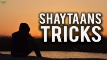 How Shaytaan Tricks Us
