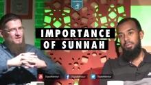 Importance of Sunnah - Ismail Bullock & Ayaz Housee
