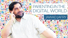 Parenting in the Digital World | Jawad Jafry