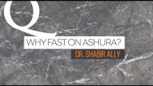 Q&A: Why Do People Fast on the Day of Ashura? | Dr. Shabir Ally
