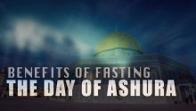 Benefits Of Fasting The Day Of Ashura