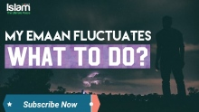 My Emaan Fluctuates?  What can I do?
