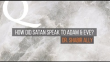 Q&A: How Did Satan Speak to Adam & Eve? | Dr. Shabir Ally