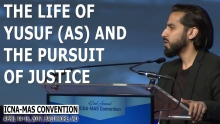 The Life of Yusuf (as) and the Pursuit of Justice by Sh. Saad Tasleem (ICNA-MAS Convention)