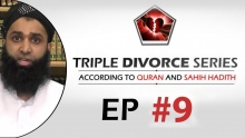 Triple Divorce Series  Episode 9 - Evidence From Bukhari & Muslim