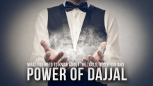 What You Need To Know About The Power of Dajjal