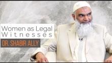 Women as Legal Witnesses | Dr. Shabir Ally