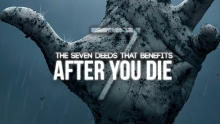 7 Deeds That Continues After You Die