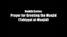 Hadith Series: Prayer for Greeting the Masjid (Tahiyyat al-Masjid) | Mufti Abdur-Rahman ibn Yusuf