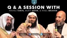 Q & A Session with Wahaj Tarin, Mufti Menk & Wael Ibrahim
