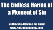 The Endless Harms of a Moment of Sin | Mufti Abdur-Rahman ibn Yusuf