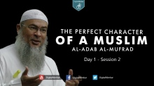 The Perfect Character (Al-Adab Al-Mufrad) | Day 1 - Session 2 - Sheikh Assim Al-Hakeem