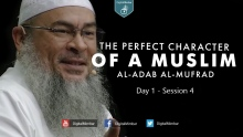 The Perfect Character (Al-Adab Al-Mufrad) | Day 1 - Session 4 - Sheikh Assim Al-Hakeem