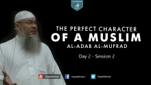 The Perfect Character (Al-Adab Al-Mufrad) | Day 2 - Session 2 - Sheikh Assim Al-Hakeem