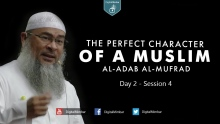 The Perfect Character (Al-Adab Al-Mufrad) | Day 2 - Session 4 - Sheikh Assim Al-Hakeem