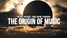 Why and How Music Became Haram (ORIGIN STORY)