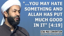 You May Hate Something and Allah has Put Much Good in it by Sh  Mokhtar Maghraoui