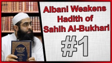 Albani Weakens Hadith of Sahih Al-Bukhari- Part 1
