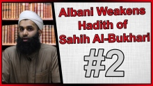 Albani Weakens Hadith of Sahih Al-Bukhari- Part 2
