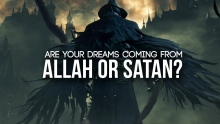 Is Your Dream From Allah or Shaytaan?