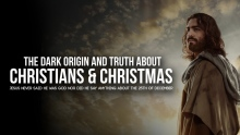 THE DARK ORIGIN OF CHRISTMAS & CHRISTIANS