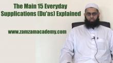 The Main 15 Everyday Supplications (Du'as) Explained   Mufti Abdur-Rahman ibn Yusuf
