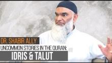 Exploring Uncommon Stories: Idris & Talut   Dr. Shabir Ally