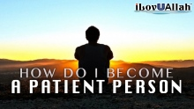 How Do I Become A Patient Person